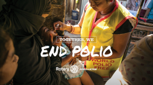Together We End Polio - Rotary People of Action