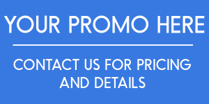 Your Promo Here - Contact Us for Pricing and Details